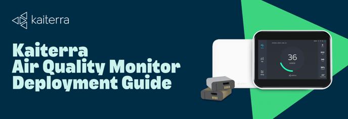 Kaiterra Air Quality Monitor Deployment Guide
