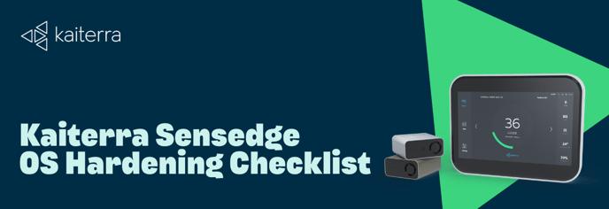 Kaiterra Sensedge OS Hardening Checklist